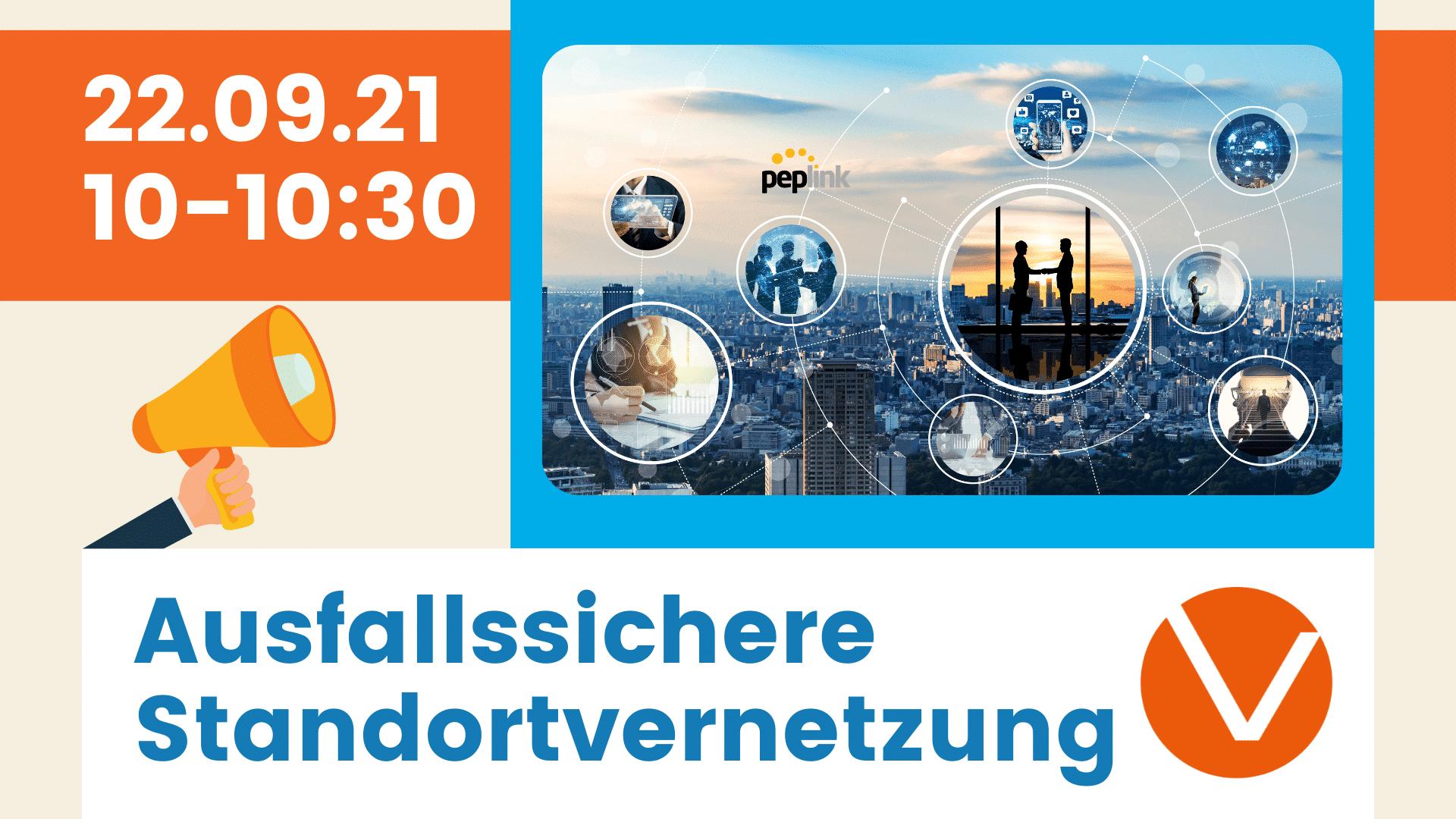 Ausfallssichere Standortvernetzung Webinar am 22.09.2021 von 10-10:30 Uhr powered by Peplink