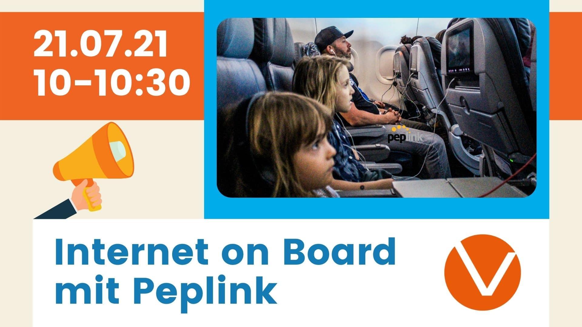 Internet on Board mit Peplink - Webinar - 21.07.2021 10-10:30 Uhr